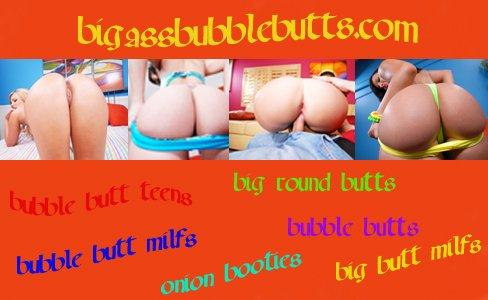 Big Ass Bubble Butts